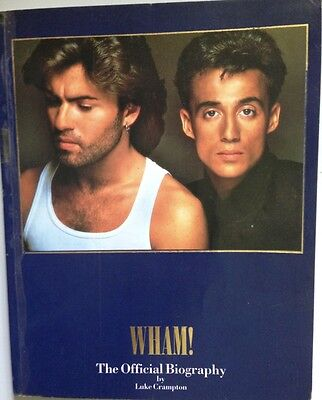 Wham! The Official Biography - by Luke Crampton