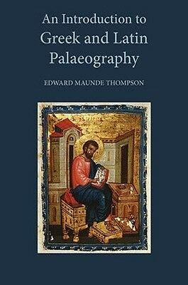 An Introduction to Greek and Latin Palaeography by E.M. Thompson Hardcover Book
