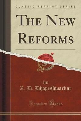 The New Reforms (Classic Reprint) by A.D. Dhopeshwarkar Paperback Book (English)