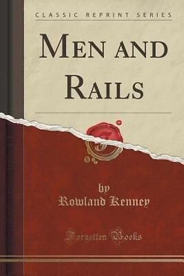 Men and Rails (Classic Reprint) by Rowland Kenney Paperback Book (English)