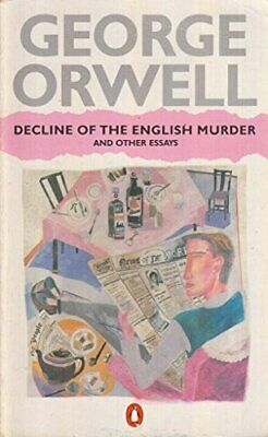 Decline of the English Murder And Other Essays by Orwell, George Paperback Book