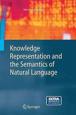 Knowledge Representation and the Semantics of Natural Language by Hermann Helbig