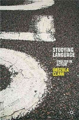Studying Language: English in Action by Urszula Clark Paperback Book (English)