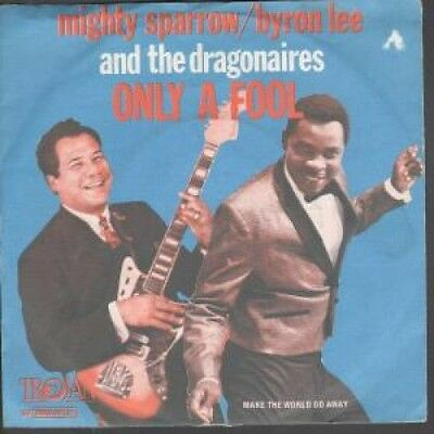 """MIGHTY SPARROW/BYRON LEE AND THE DRAGONAIRES Only A Fool 7"""" VINYL Dutch Trojan"""