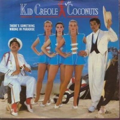 """KID CREOLE AND THE COCONUTS There's Something Wrong In Paradise 7"""" VINYL UK"""