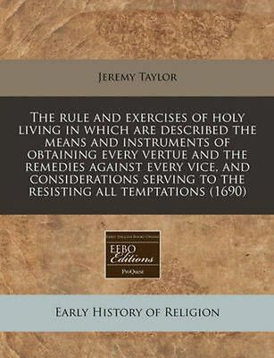 The Rule and Exercises of Holy Living in Which are Described the Means and Instr