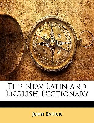 The New Latin and English Dictionary by Entick, John -Paperback