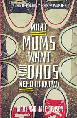 What Mums Want (and Dads Need to Know) by Benson, Harry Book The Cheap Fast Free