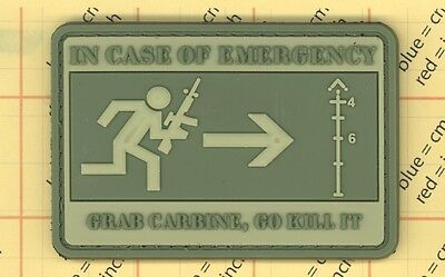 PVC Green IN CASE OF EMERGENCY GRAB CARBINE GO KILL IT Morale Patch Sniper Army