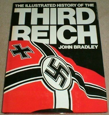 Illustrated History of the Third Reich, Bradley, John Hardback Book The Cheap