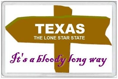 Texas - Jumbo Fridge Magnet - It's A Bloody Long Way - United States America