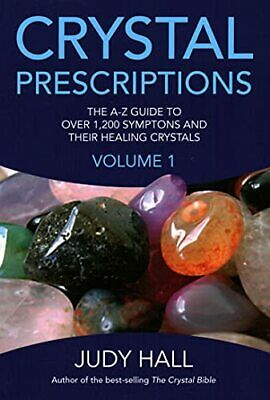 Crystal Prescriptions: The A-Z guide to over 1,200... by Hall, Judy H. Paperback
