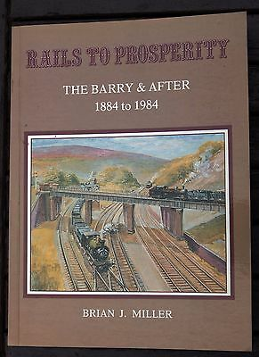The Barry Railway 'rails To Prosperity' The Barry & After 1884 To 1984,rare Book