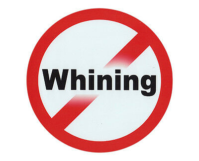 Magnetic bumper sticker no whining stop complaining round magnet