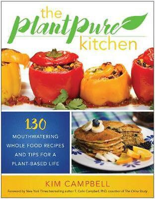 The PlantPure Kitchen: 130 Mouthwatering, Whole Food Recipes and Tips for a Plan