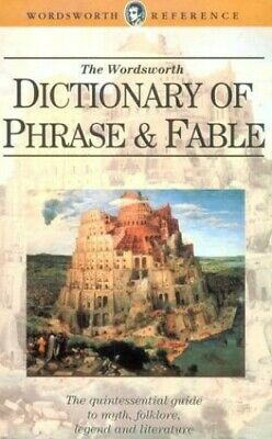 The Wordsworth Dictionary of Phrase and Fable Paperback Book The Cheap Fast Free