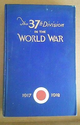 Original 1St Edition - 1926 The 37Th Division In The World War 1917-1918, Vol. 1