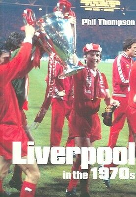 Liverpool in the 1970s by Phil Thompson Paperback Book (English)