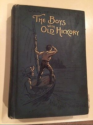 Antique Book: The Boys with Old Hickory by Tomlinson War of 1812 Series