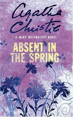 Absent in the Spring (Westmacott), Christie, Agatha, writing as Mary W Paperback