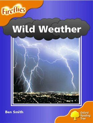 Oxford Reading Tree: Stage 6: Fireflies: Wild Weather, Smith, Ben Paperback Book