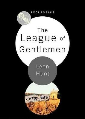 The League of Gentlemen by Leon Hunt Paperback Book (English)