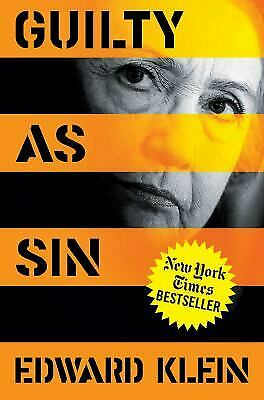 Guilty as Sin: Uncovering New Evidence of Corruption and How Hillary Clinton...