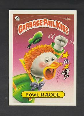 1986,TOPPS CHEWING GUM,GARBAGE PAIL KIDS,*FOWL RAOUL*-*106a*