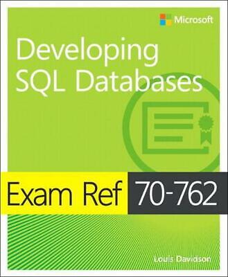 Exam Ref 70-762 Developing SQL Databases by Louis Davidson Paperback Book Free S
