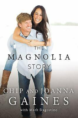 The Magnolia Story by Joanna Gaines; Chip Gaines