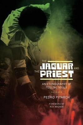 The Jaguar and the Priest by Pedro Pitarch Paperback Book (English)