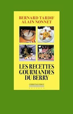 Les recettes gourmandes du Berry - Editions Christian Pirot NUEVO