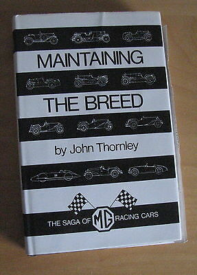 Maintaining The Breed John Thornley Saga of MG Sports Racing Cars Midget K3 J P