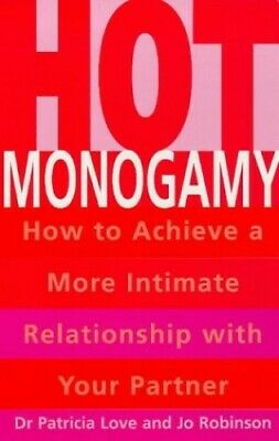 Hot Monogamy: How to Achieve a More Intimate Relati... by Robinson, Jo Paperback