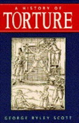 A History of Torture, Scott, George Ryley Hardback Book The Cheap Fast Free Post