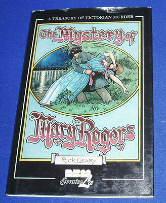 The Mystery of Mary Rogers Rick Geary. HC. 1st. .