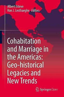 Cohabitation and Marriage in the Americas: Geo-Historical Legacies and New Trend