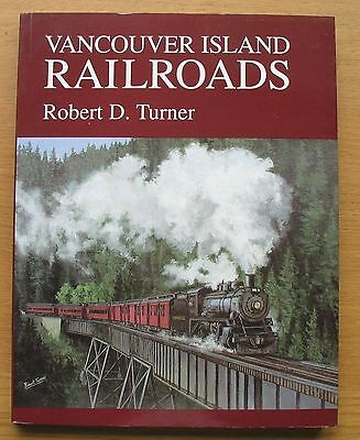 Vancouver Island Rairoads by R.D.Turner 2005 edition