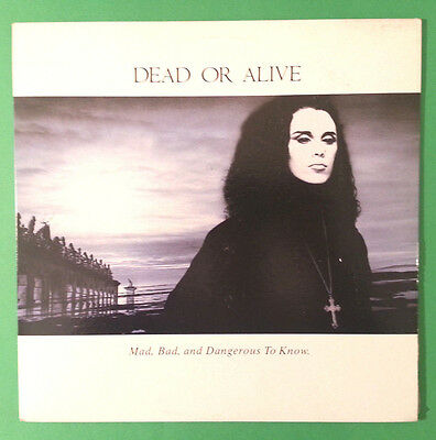 DEAD OR ALIVE - Mad, bad, and dangerous to know - LP CAN 1986 MINT