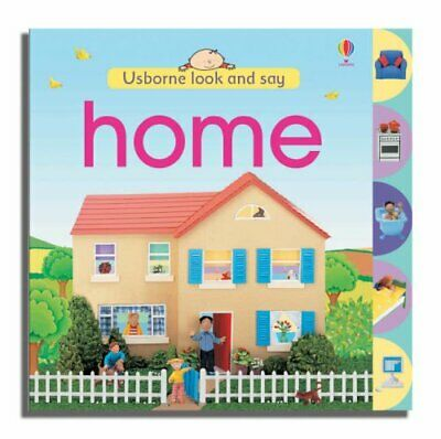 Home (Usborne Look and Say), Brooks, Felicity Board book Book The Cheap Fast