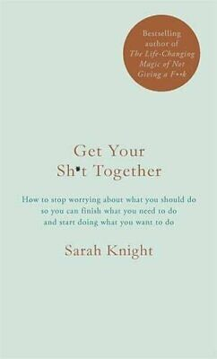 Get Your Sh*t Together: The New York Times Bestseller (A No ... by Knight, Sarah