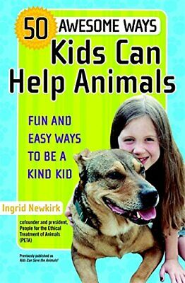 50 Awesome Ways Kids Can Help Animals: Fun and Eas..., Newkirk, Ingrid Paperback