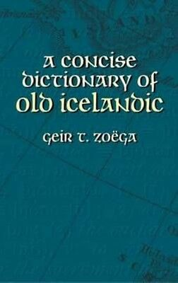 A Concise Dictionary of Old Icelandic by Geir T. Zoega Paperback Book (English)