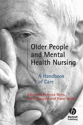 Older People and Mental Health Nursing: A Handbook of Care by Rebecca Neno Paper