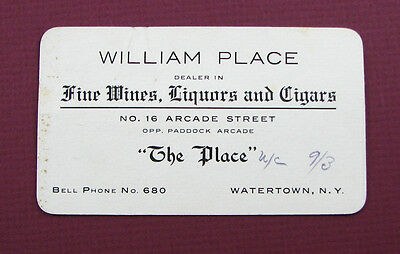 #126 - old ca 1900 WATERTOWN, NY saloon business card WILLIAM PLACE LIQUORS etc