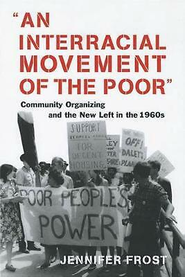 An Interracial Movement of the Poor: Community Organizing and the New Left in th