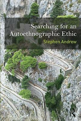 Searching for an Autoethnographic Ethic by Stephen Andrew Paperback Book Free Sh