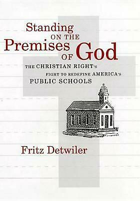 Standing on the Premises of God: The Christian Right's Fight to Redefine America