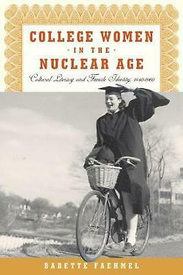 College Women in the Nuclear Age: Cultural Literacy and Female Identity, 1940-19
