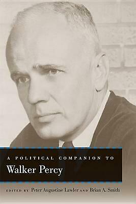 A Political Companion to Walker Percy (English) Perfect Book Free Shipping!